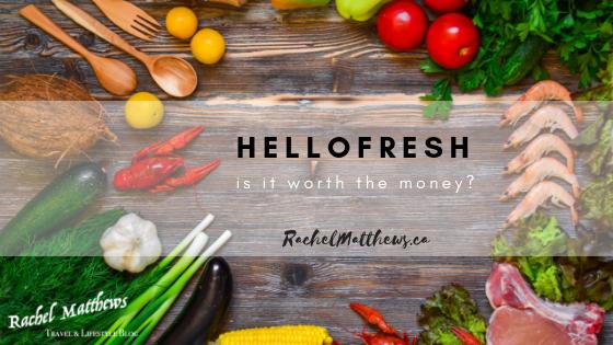 HelloFresh: Is it worth the money? My HelloFresh Review.