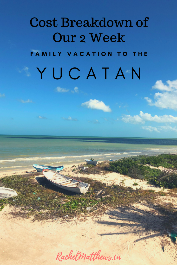 How much should you budget to travel in the Yucatan? Read the cost breakdown of 2 weeks vacation for a family in this beautiful area of Mexico!