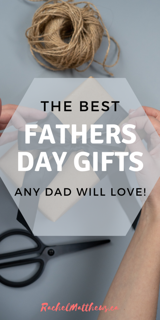 The very best father's day gifts that any Dad will love!